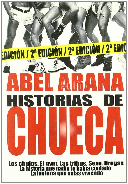 Historias De Chueca (Salir del armario): Amazon.es: Arana, Abel ...