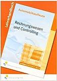 Automobilkaufleute - Rechnungswesen und Controlling: Lernfelder 2,4,5, 6, 7, 10, 11 Materialienband (inkl. Lösungen)