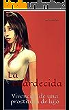 La enardecida: Vivencias de una prostituta de lujo