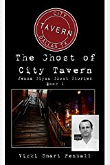 The Ghost of City Tavern (Jenna Glynn Ghost Stories Book 1) Kindle Edition
