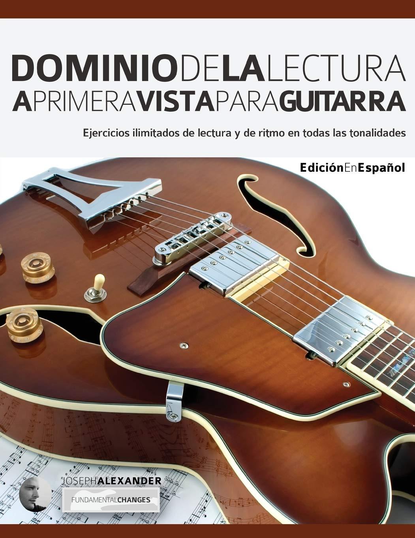 Dominio de la lectura a primera vista para guitarra: Ejercicios ...