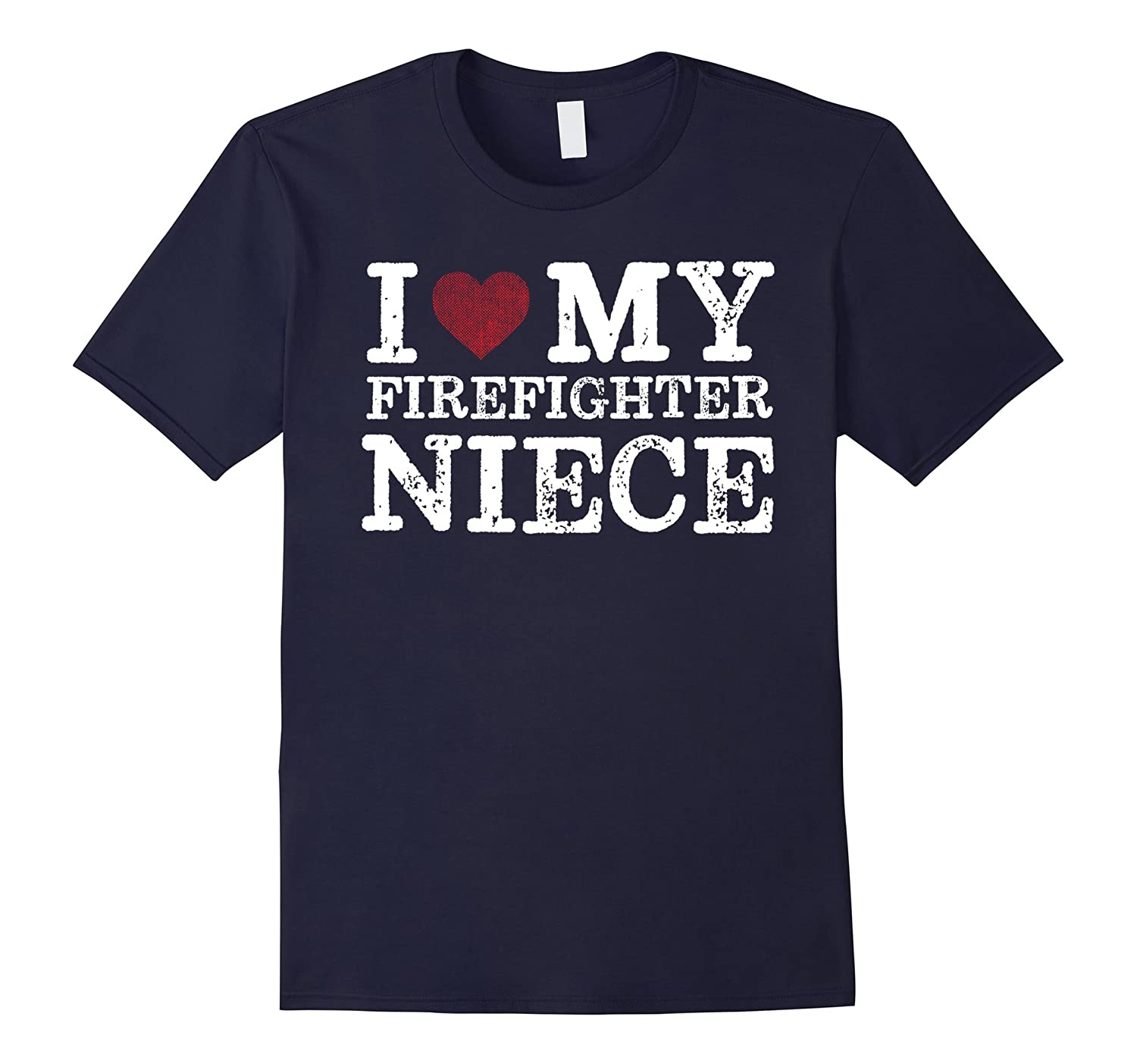 I love my firefighting niece - proud firefighter shirts-TJ