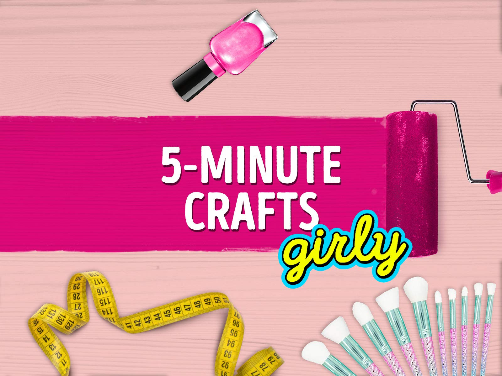 5 Minute Crafts Girly on Amazon Prime Video UK