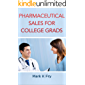 Pharmaceutical Sales for College Grads: Learn the Secrets