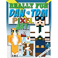 Really Fun Dan TDM Pixel Art colouring book. 100% UNOFFICIal: Cool kids colour-by-numbers for YouTubers & Minecraft fans