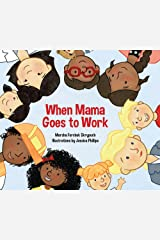 When Mama Goes to Work Kindle Edition