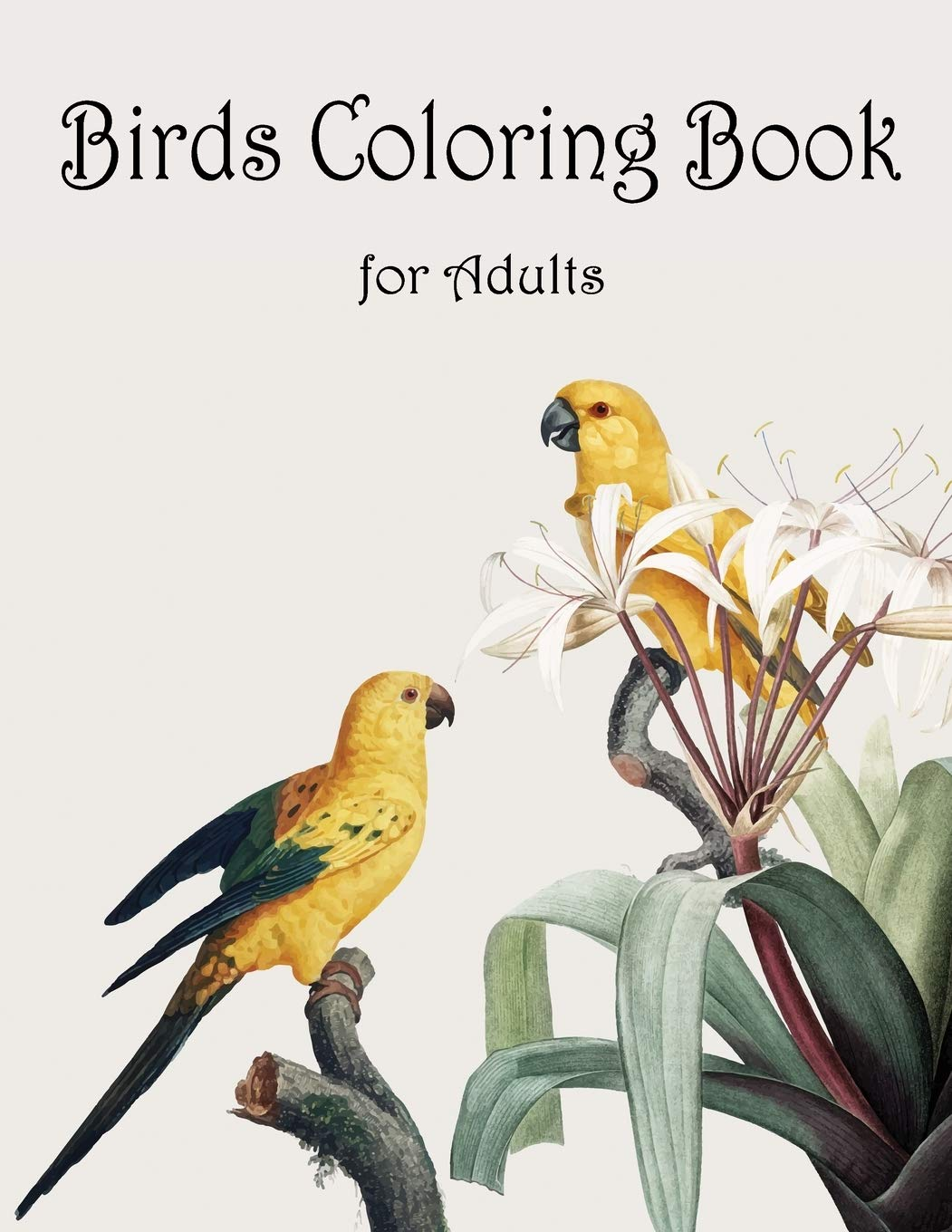 - Birds Coloring Book For Adults: Adult Coloring Book With Stress