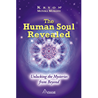 The Human Soul Revealed: Unlocking the Mysteries from Beyond