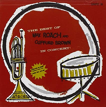 Max Roach And Clifford Brown - The Best Of Max Roach And Clifford ...