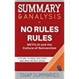 Summary & Analysis of No Rules Rules: NETFLIX and the Culture of Reinvention | A Guide to Reed Hastings and Erin Meyer's Book
