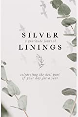 Silver Linings: A Gratitude Journal - Celebrating the best part of your day for a year. Paperback