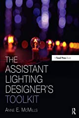 The Assistant Lighting Designer's Toolkit (The Focal Press Toolkit Series) Kindle Edition