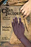 The Cigar Factory: A Novel of Charleston (Story River Books)