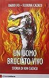 Un uomo bruciato vivo. Storia di Ion Cazacu