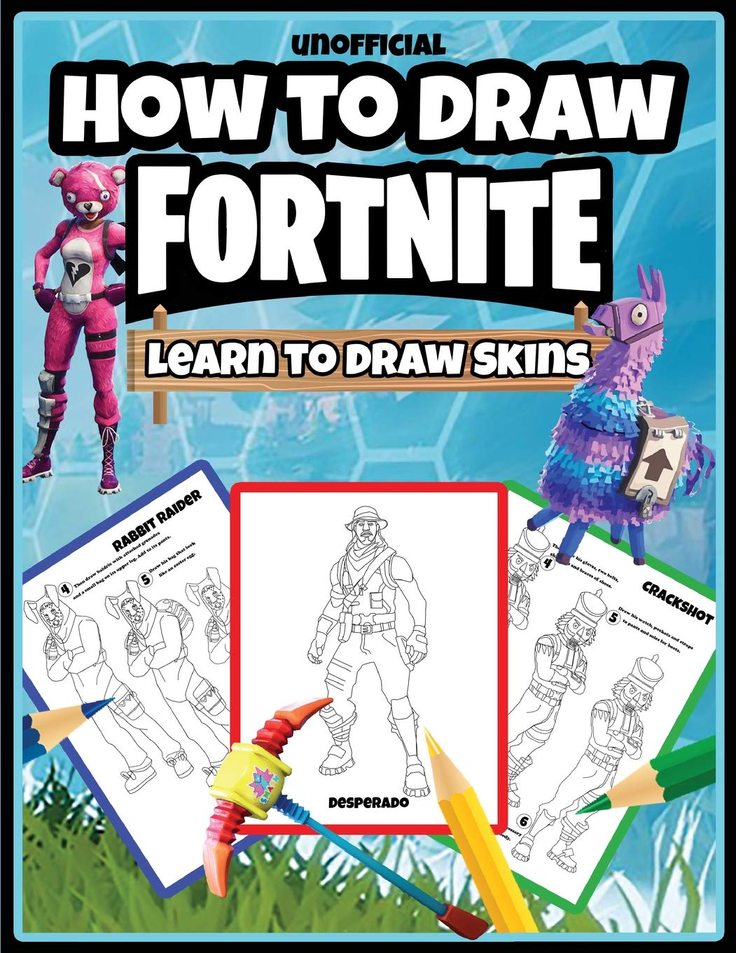 How To Draw Fortnite Learn To Draw Skins Unofficial Amazon Co Uk