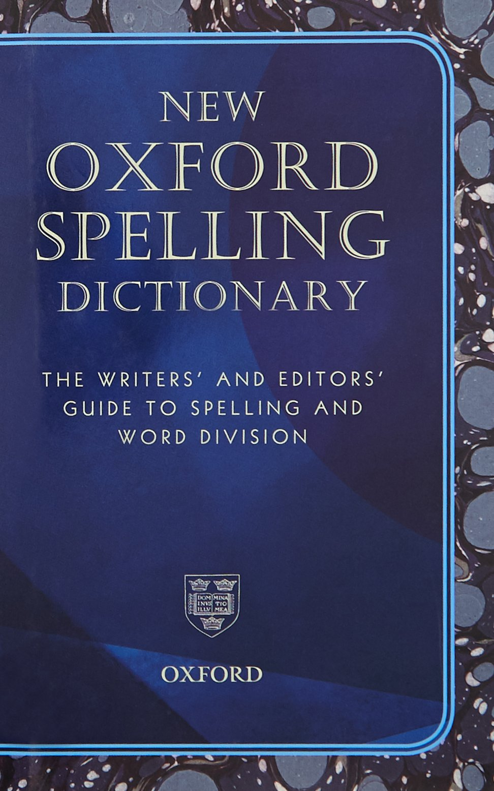 New Oxford Spelling Dictionary The Writers And Editors Guide To
