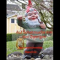Auf Schatzsuche mit den Zwergen: Kosmomatria Channelings (German Edition)