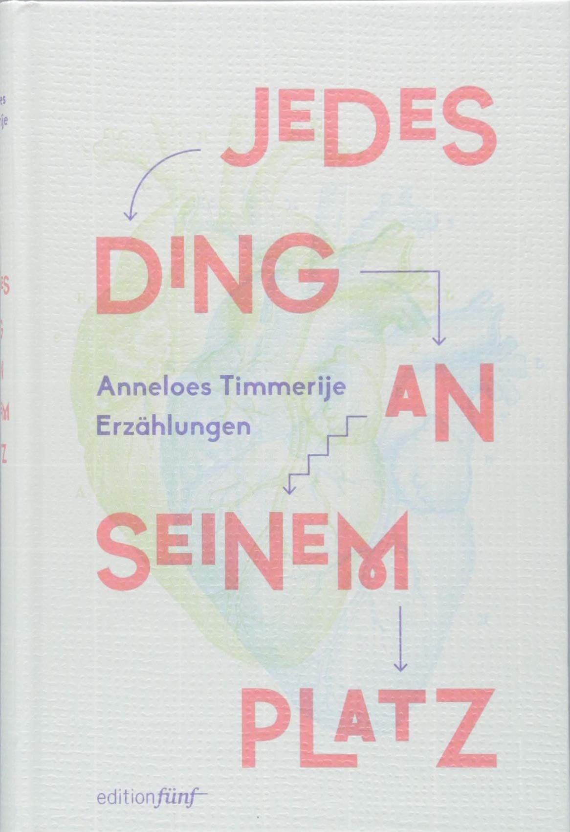 Jedes Ding an seinem Platz: Erzählungen: : Anneloes