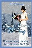 Melody's Christmas Wedding (Heartwarming Holidays Sweet Romance)