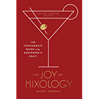 The Joy of Mixology, Revised and Updated Edition: The Consummate Guide to the Bartender's Craft (English Edition)