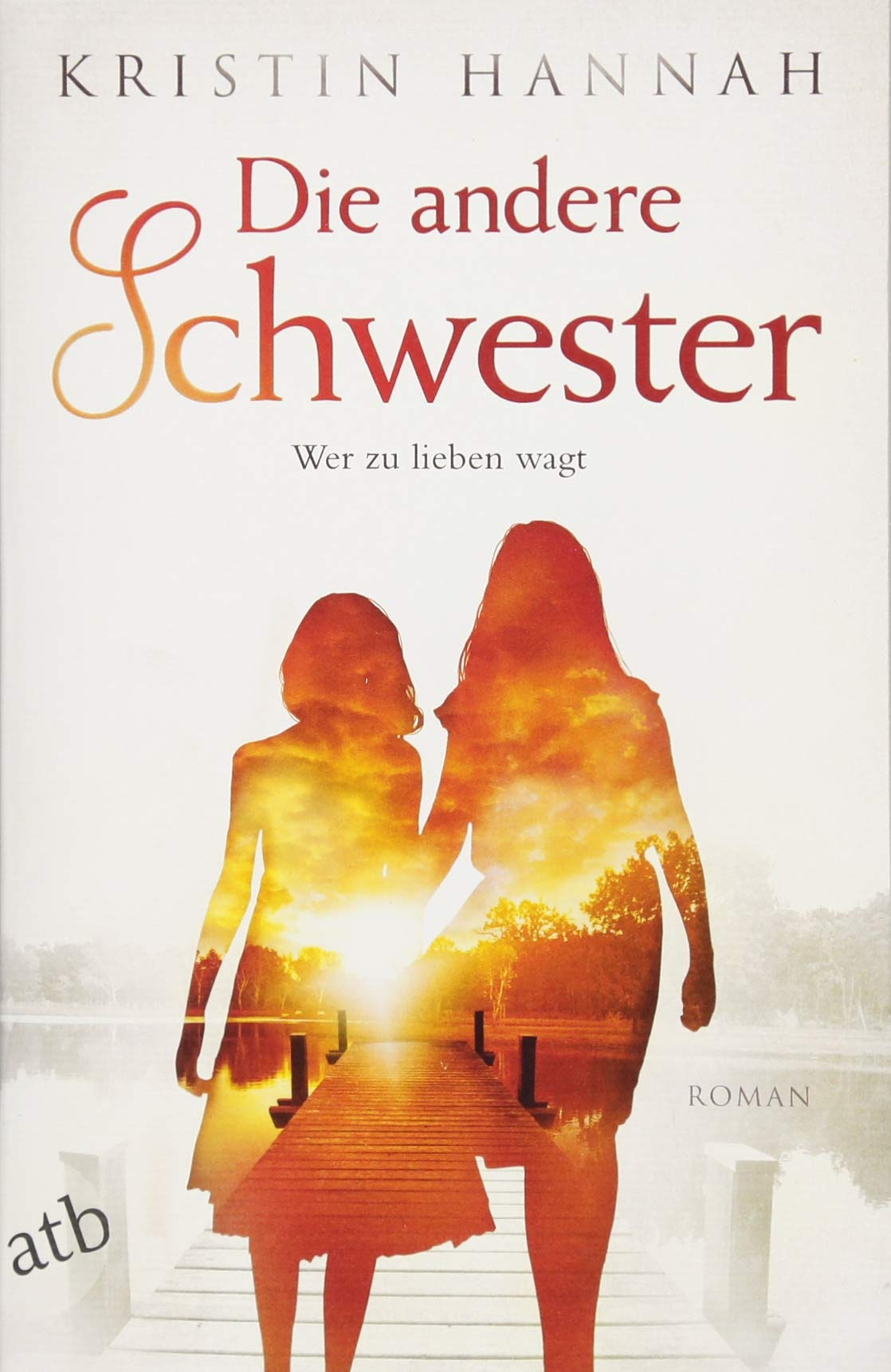 Die Andere Schwester Roman Wer Zu Lieben Wagt Amazon De Kristin