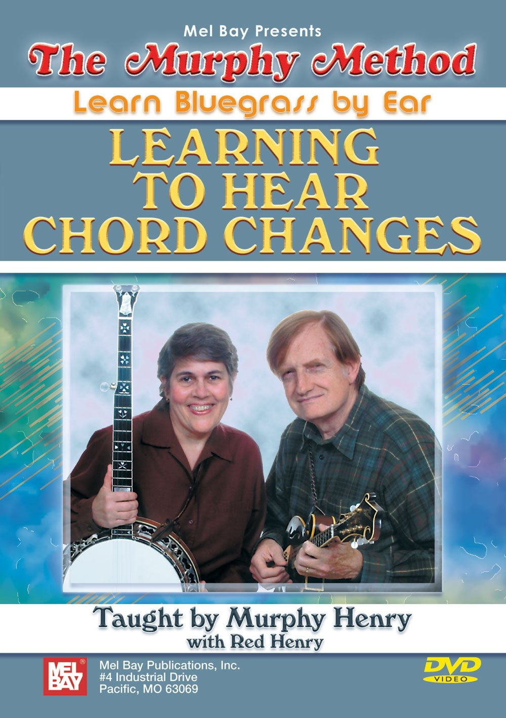 Learning to Hear Chord Changes Learn Bluegrass by Ear by Mel Bay