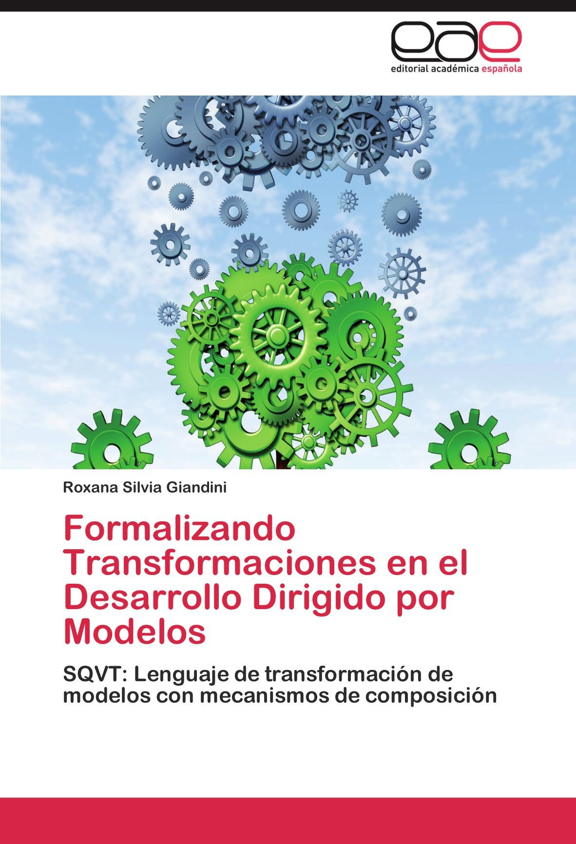 Read Online Formalizando Transformaciones en el Desarrollo Dirigido por Modelos: SQVT: Lenguaje de transformación de modelos con mecanismos de composición (Spanish Edition) PDF