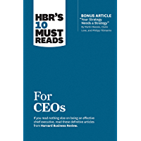 "HBR's 10 Must Reads for CEOs (with bonus article ""Your Strategy Needs a Strategy"" by Martin Reeves, Claire Love, and Philipp Tillmanns) (HBR's 10 Must Reads)"
