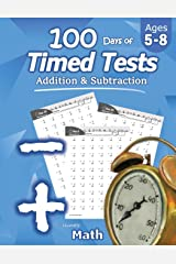 Humble Math - 100 Days of Timed Tests: Addition and Subtraction: Grades K-2, Math Drills, Digits 0-20, Reproducible Practice Problems Paperback