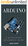 Arduino : A Quick-Start Beginner's Guide