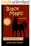 Black Magic, An Arabian Stallion: An Arabian Stallion (Elizabeth Stitchway, Private Investigator Series Book 2)