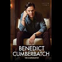 Benedict Cumberbatch - The Biography (English Edition)