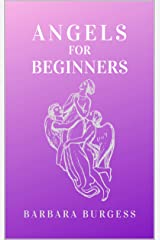 Angels for Beginners Kindle Edition