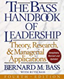 The Bass Handbook of Leadership : Theory, Research, and Application: Theory, Research, and Managerial Applications