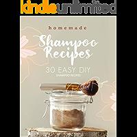 Homemade Shampoo Recipes: 30 Easy DIY Shampoo Recipes (English Edition)