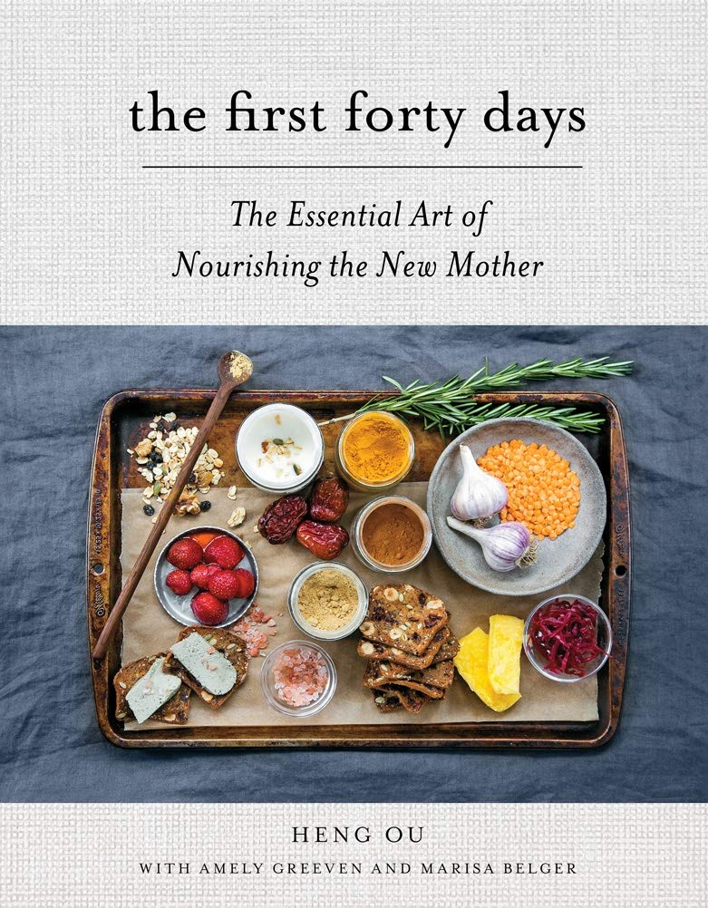 The First Forty Days: The Essential Art of Nourishing the New ...
