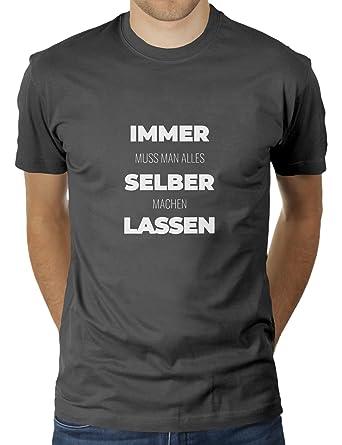official photos b3f77 5540c Immer Muss Man Alles Selber Machen Lassen - Herren T-Shirt ...
