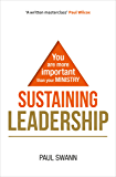 Sustaining Leadership: You are more important than your ministry