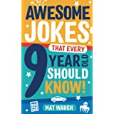 Awesome Jokes That Every 9 Year Old Should Know!: Hundreds of rib ticklers, tongue twisters and side splitters
