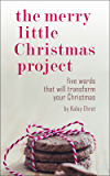 The Merry Little Christmas Project: Five Words that will Transform Your Christmas