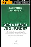 Cooperativismo e Empreendedorismo: O sucesso das cooperativas de crédito, o avanço de outros ramos cooperativas, empreendedorismo e associativismo de resultados e a satisfação da economia familiar .