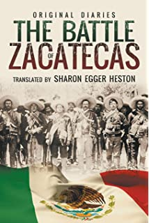 The Battle of Zacatecas: Original Diaries
