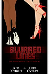 The Suspenseful Collection #2 Blurred Lines: Nine Suspenseful Short Stories Across Multiple Genres. Kindle Edition