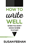 How to Write Well - when you don't know where to start