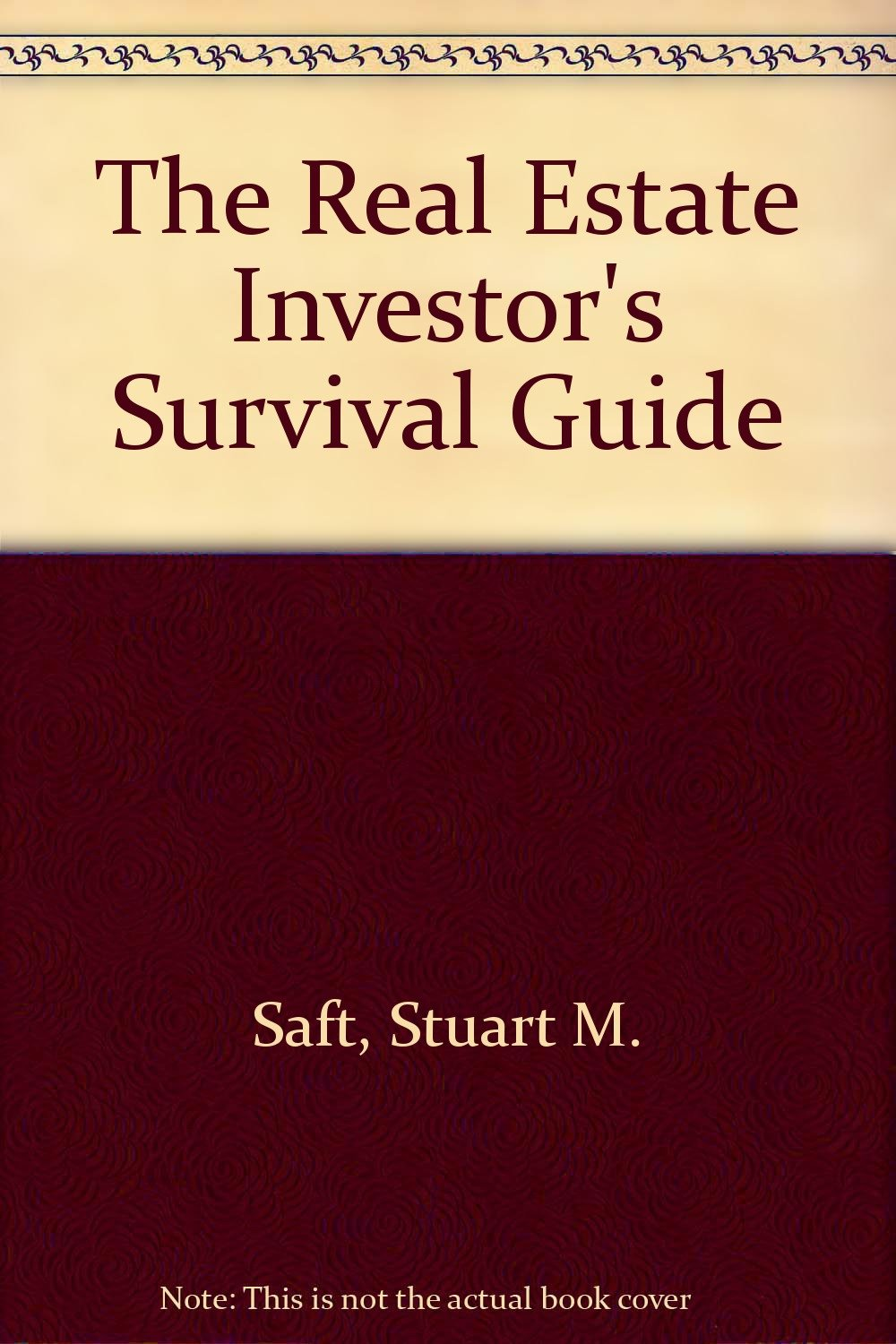 The Real Estate Investor's Survival Guide