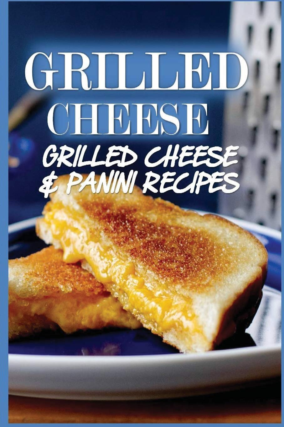 Grilled Cheese 35 Grilled Cheese Recipes Panini Recipes
