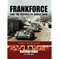 Frankforce and the Defence of Arras 1940 (Battleground II)