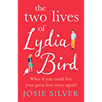 The Two Lives of Lydia Bird: The gorgeous new love story from the Sunday Times bestselling author of One Day In December (English Edition)