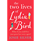 The Two Lives of Lydia Bird: The unputdownable and gorgeously romantic new love story from the Sunday Times bestseller (English Edition)