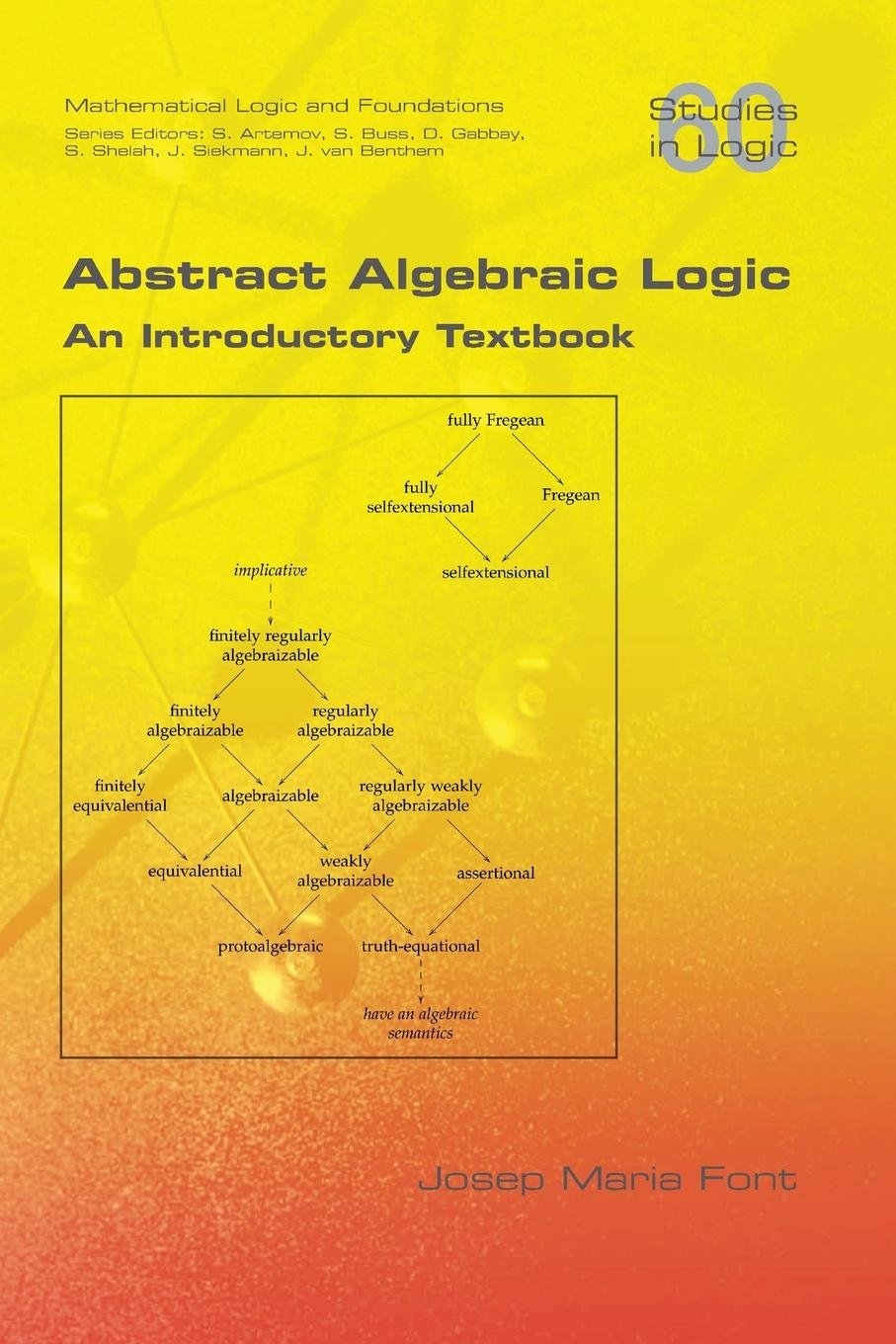 Read Online Abstract Algebraic Logic. An Introductory Textbook PDF